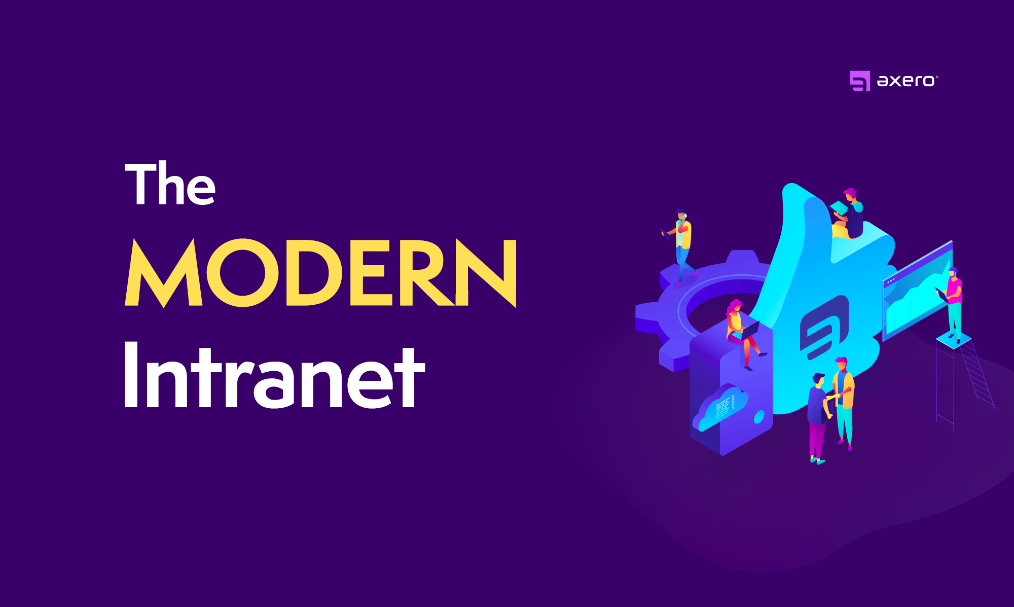 The Modern Intranet: Here's What You Can Expect from Your Intranet These Days
