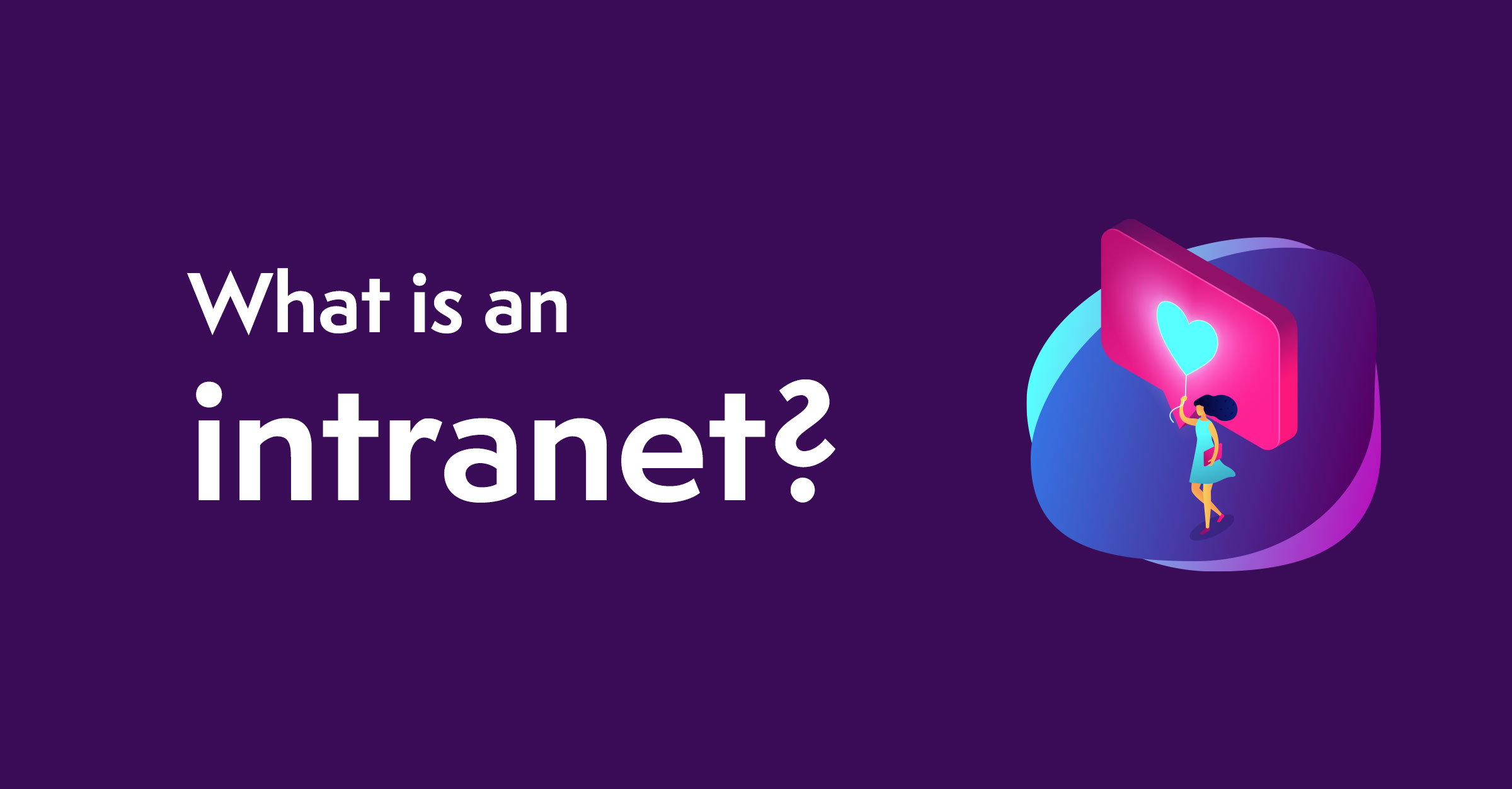 What is an Intranet? Modern Intranet Definition